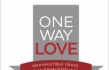 """Tullian Tchividjian """"One Way Love: Inexhaustible Grace for an Exhausted World"""" Book Review"""