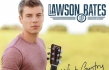 Lawson Bates on Songwriting, His Faith & What Country Means to Him