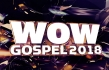 CeCe Winans, Tamela Mann, Tasha Cobbs Leonard, Travis Greene, Marvin Sapp and more-WOW Gospel 2018, available now!