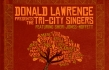 Donald Lawrence Reunites with Tri City-for New Single