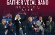 Gaither Vocal Band to Release Concert Reunion LIVE Recording