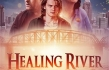 "Faith-Based Movie ""Healing River"" is the Highest Rated Faith-Based Independent Film on Amazon Prime Video"
