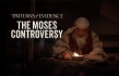 FREE MOVIE: Did Moses Write the First Five Books of the Bible?