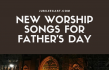 Worship Songs for Father's Day