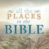 """""""All the Places in the Bible"""" - Richard R. Losch"""